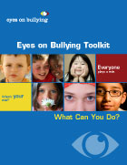 Eyes on Bullying: What Can You Do?  A toolkit to prevent bullying in children's lives